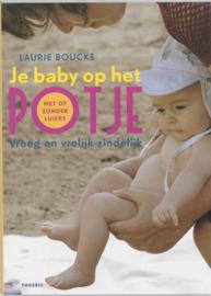 Je baby op het potje vroeg en vrolijk zindelijk ,  L. Boucke