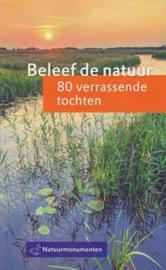 Beleef de natuur - 80 verrassende tochten 80 verrassende tochten ,  Stichting Natuurmonumenten