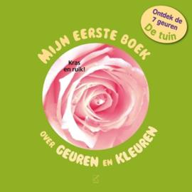 Mijn eerste boek over geuren en kleuren - de tuin ontdek de 7 geuren ,  Sarah Debail
