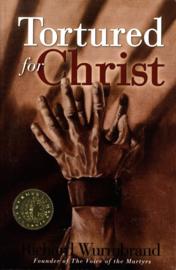 Tortured for Christ , Richard Wurmbrand