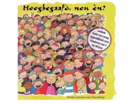 Hoogbegaafd, nou en ? ontdek-boek over hoogbegaafdheid , Wendy Lammers van Toorenburg