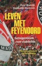 Leven Met Feyenoord getuigenissen van clubliefde sinds 1908 , Peter Blokdijk