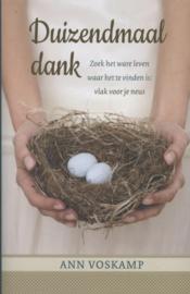 Duizendmaal dank zoek het ware leven waar het te vinden is vlak voor je neus ,  Ann Voskamp