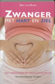 Zwanger met hart en ziel Met Oefeningen En Visualisaties Op Cd ,  Riet van Rooij