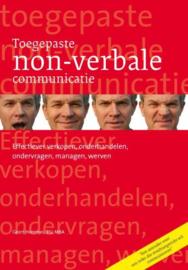 Toegepaste non-verbale communicatie effectiever verkopen, onderhandelen, ondervragen, managen, werven , Geert Hommes