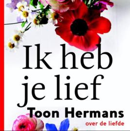 Ik heb je lief over liefde , Toon Hermans