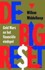 De big reset gold Wars en het financiële eindspel , Willem Middelkoop