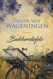 Bakkerstrilogie 1 - Bakkersliefde , Gerda van Wageningen  Serie: Bakkerstrilogie