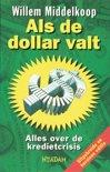 Als de dollar valt alles over de kredietcrisis , Willem Middelkoop