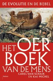 Het oerboek van de mens de evolutie en de bijbel , Carel van Schaik