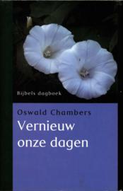 Vernieuw onze dagen bijbels dagboek , Oswald Chambers