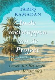 In de voetstappen van de Profeet Lessen uit het leven van Mohammed , Tariq Ramadan