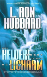 Een heldere geest in een schoon lichaam het effectieve reinigingsprogramma ,  L. Ron Hubbard