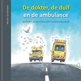 De dokter, de duif en de ambulance , Wouter van Kempen