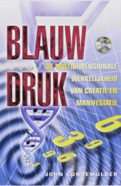 Blauwdruk + CD de multidimensionale werkelijkheid van creatie en manifestatie , J. Consemulder