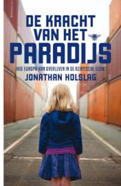 De kracht van het paradijs hoe Europa kan overleven in de Aziatische eeuw , Jonathan Holslag