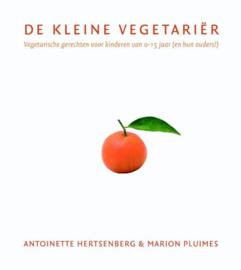 De kleine vegetariër vegetarische gerechten voor kinderen van 0-15 jaar (en hun ouders!) , Antoinette Hertsenberg