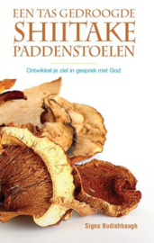 Tas gedroogde shiitake paddenstoelen ontwikkel je ziel in gesprek met god , Signa Bodishbaugh