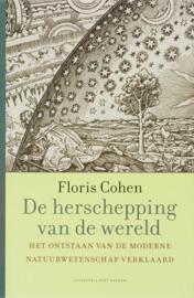 De Herschepping Van De Wereld het ontstaan van de moderne natuurwetenschap verklaard , Floris Cohen