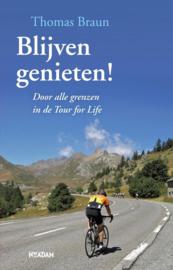 Blijven genieten! door alle grenzen in de Tour for Life , Thomas Braun
