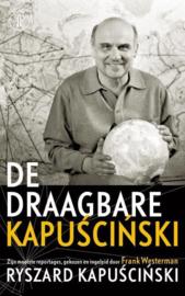De draagbare Kapuscinski zijn mooiste reportages, gekozen en ingeleid door Frank Westerman ,Ryszard Kapuscinski