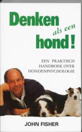 Denken als een hond een handboek voor hondenpsychologie: J. Fisher