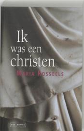 Ik Was Een Christen , Maria Rosseels