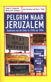Pelgrim Naar Jeruzalem dominee op de fiets, in 1936 en 1996 , S.H. Hiemstra