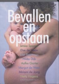 Bevallen en opstaan Andere Auteurs Hilda Dijk, Aafke Gorter, Margot De Waal Miriam De Jong En Hetty Hagens , Jetske Spanjer