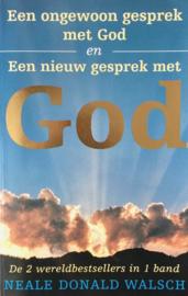 Een Ongewoon Gesprek Met God En Een Nieuw Gesprek Met God mijn vragen en Zijn antwoorden over het leven op aarde en over onze maatschappij , N.D. Walsch