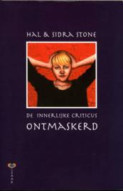De innerlijke criticus ontmaskerd maak van deze vijand een bondgenoot met de Voice Dialogue Methode , Hal Stone