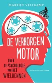 De verborgen motor over de psychologie van het wielrennen , Martijn Veltkamp