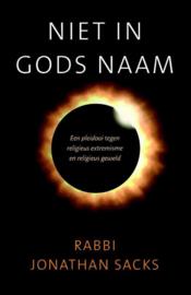 Niet in Gods naam een pleidooi tegen religieus extremisme en religieus geweld , Jonathan Sacks