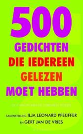 500 Gedichten Die Iedereen Gelezen Moet Hebben de canon van de Europese poëzie ,  Ilja Leonard Pfeijffer