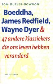 Boeddha, James Redfield, Wayne Dyer En 47 Andere Klassiekers Die Ons Leven Hebben Veranderd en 47 andere klassiekers die ons leven hebben veranderd , Tom Butler-Bowdon