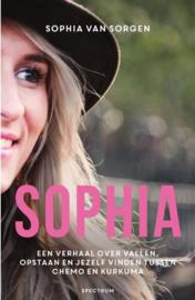 Sophia Een verhaal over vallen, opstaan en jezelf vinden tussen chemo en kurkuma , Sophia van Sorgen