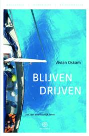 Blijven drijven een wereldreis op wilskracht ,  Vivian Oskam