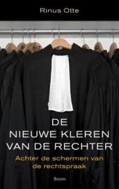 De nieuwe kleren van de rechter achter de schermen van de rechtspraak , Rinus Otte