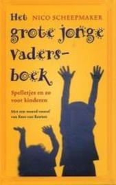 Het Grote Jonge Vadersboek spelletjes en zo voor kinderen ,  Nico Scheepmaker