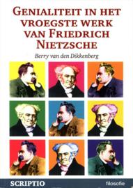 Genialiteit in het vroegste werk van Friedrich Nietzsche Nietzsches Schopenhauer-cultus verklaard en bekritiseerd vanuit het romantische geniedenken ,  B. Van Den Dikkenberg