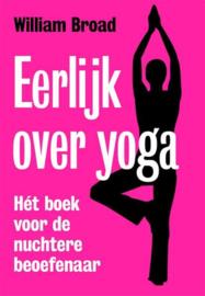 Eerlijk over yoga het boek voor de nuchtere beoefenaar , William J. Broad