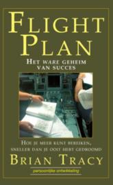 FlightPlan het ware geheim van succes A, Brian Tracy