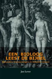 Een bioloog leest de Bijbel bijzondere waarnemingen in bekende teksten , Jan Lever