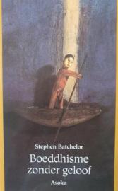 Boeddhisme zonder geloof een leidraad door een nieuwe cultuur van het ontwaken ,  S. Batchelor Serie: Jubileum-pockets
