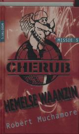Cherub / Missie 5 Hemelse Waanzin Cherub Missie 5 , Robert Muchamore Serie: Cherub