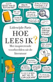 Hoe lees ik? met inspirerende voorbeelden uit de literatuur ,  L. Paris