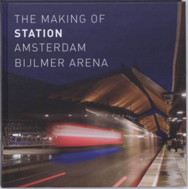The Making Of Station Amsterdam Bijlmer Arena ,  K. Rouw
