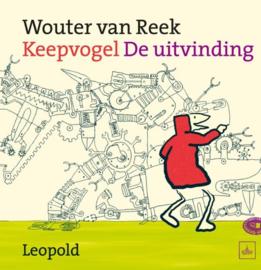 Keepvogel - De uitvinding , Wouter van Reek