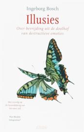 Illusies Over bevrijding uit de doolhof van destructieve emoties , Ingeborg Bosch