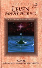Leven vanuit vrije wil - De ontdekking en ontwikkeling van Avatar de ontdekking en ontwikkeling van Avatar , Harry Palmer